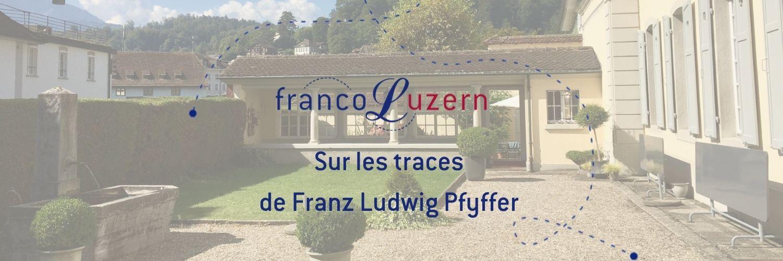 En-tête événement calendrier Sur les traces de Franz Ludwig Pfyffer